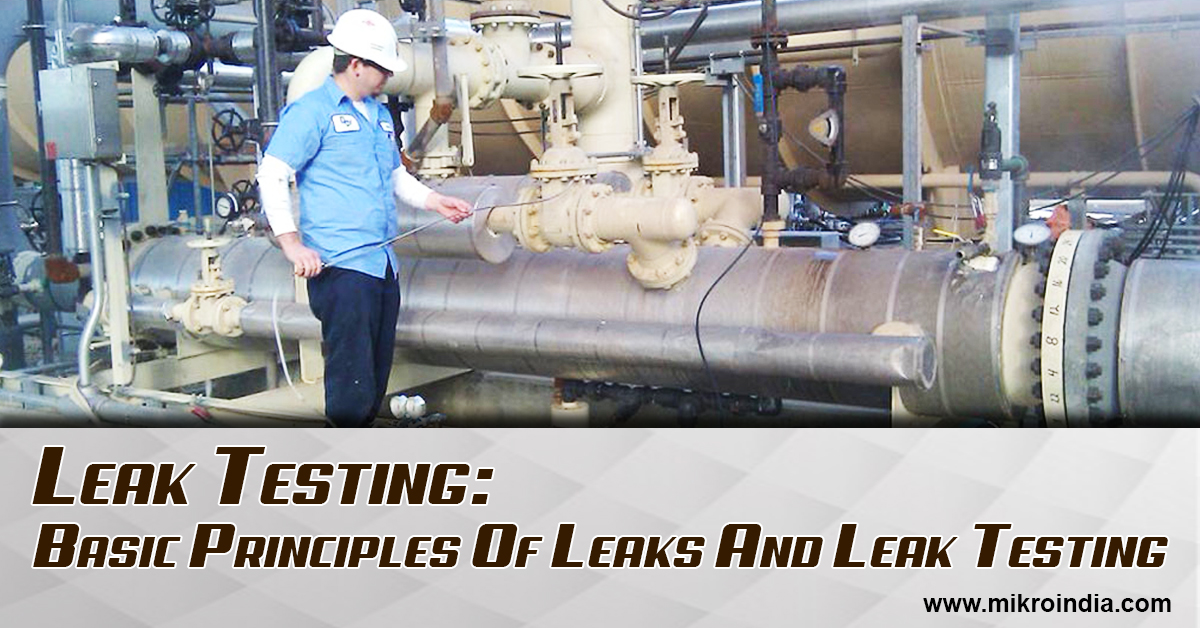 Leak testing: basic principles of leaks and leak testing