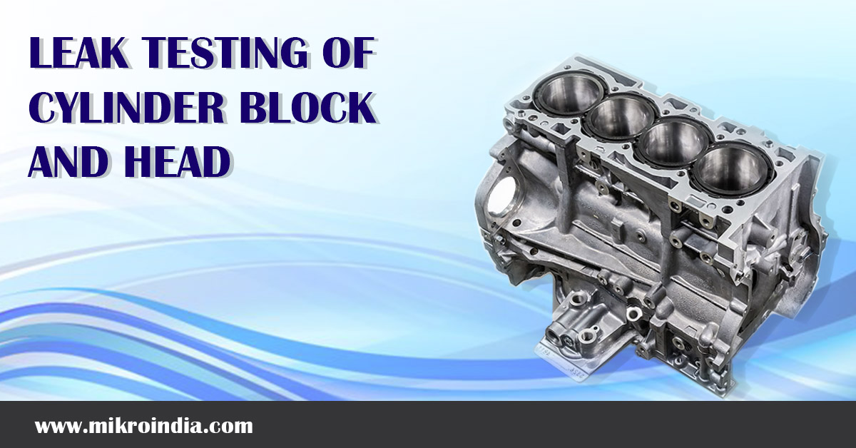 LEAK TESTING OF CYLINDER BLOCK AND HEAD