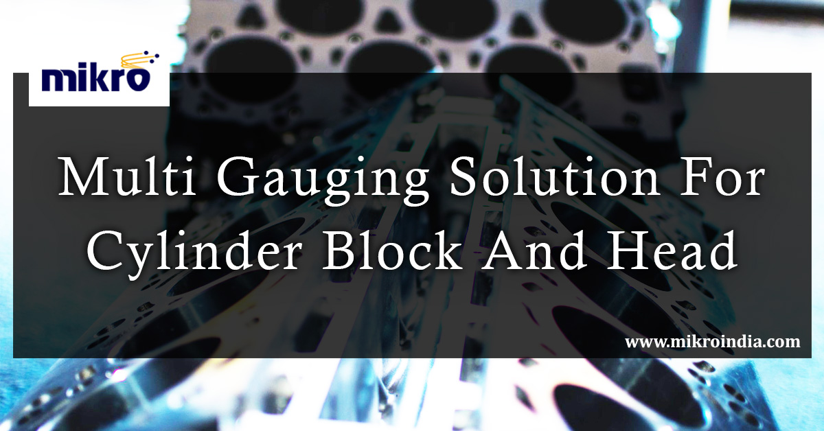 multi gauging solution for cylinder block and head